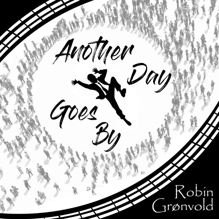 Another Day Goes By by Robin Grønvold